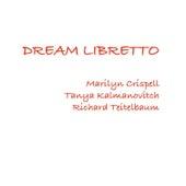 Dream Libretto by Marilyn Crispell