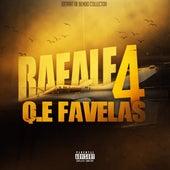 Rafale 4 de Q.E Favelas