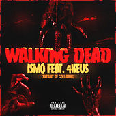 Walking Dead (feat. 4Keus) de Ismo