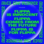 Flippa Is For Flippa von Alex The Flipper