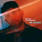 36 Hours de Bryan Greenberg