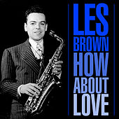How About Love by Les Brown
