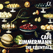 The Essentials of Café Zimmermann by Various Artists