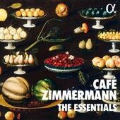 The Essentials of Café Zimmermann von Various Artists