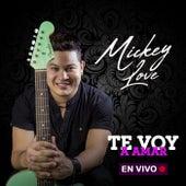 Te Voy a Amar (En Vivo) von Mickey Love