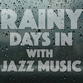 Rainy Days In With Jazz Music by Various Artists