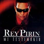 Mi Testimonio von Rey Pirin
