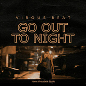 Go Out To Night de Virous Beat