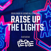 Raise Up The Lights (2018 All-Star Event) von League of Legends