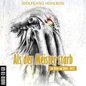 Als der Meister starb - Der Hexer von Salem 2 (Gekürzte Lesung mit Musik) von Wolfgang Hohlbein