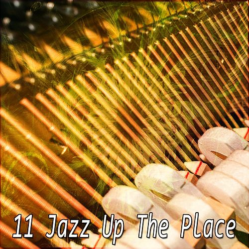 11 Jazz Up The Place by Chillout Lounge