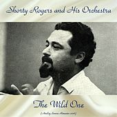 The Wild One (Analog Source Remaster 2018) by Shorty Rogers