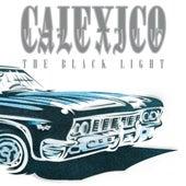 The Black Light (20th Anniversary Edition) von Calexico