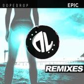 Epic (Remixes) von Dopedrop