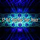57 Put Together Your Peace von Entspannungsmusik
