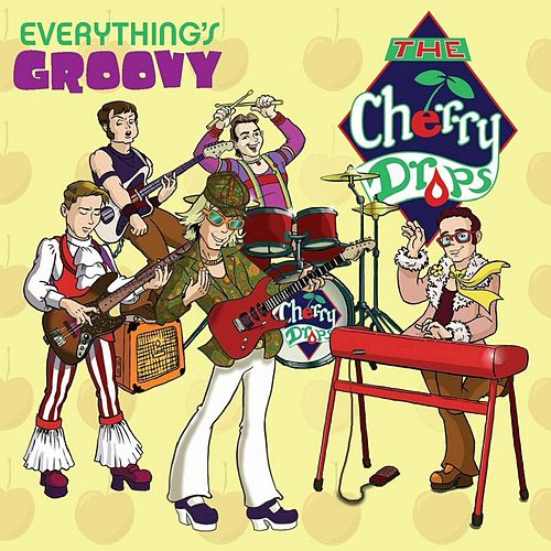 Everything's Groovy de The Cherry Drops