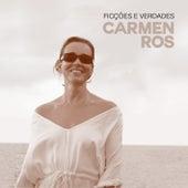 Ficções e Verdades de Carmen Ros
