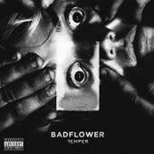 Temper de Badflower