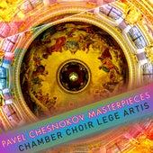 Pavel Chesnokov Masterpieces by Chamber Choir Lege Artis