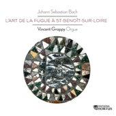 Bach: L'Art de la Fugue à Saint-Benoît-sur-Loire de Vincent Grappy