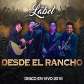 Desde el Rancho (En Vivo) de Label