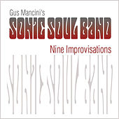 Nine Improvisations de Gus Mancini Sonic Soul Band
