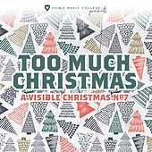 A Visible Christmas No. 7: Too Much Christmas von Various Artists