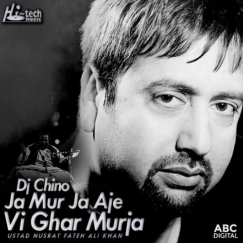 Ja Mur Ja Aje Vi Ghar Murja by Nusrat Fateh Ali Khan