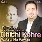 Chithi Kehre Watna Nu Pawan by Nusrat Fateh Ali Khan