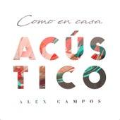 Como en Casa (Acústico) de Alex Campos