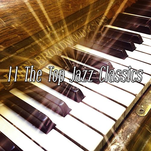 11 The Top Jazz Classics by Chillout Lounge