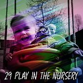 29 Play In The Nursery by Canciones Infantiles