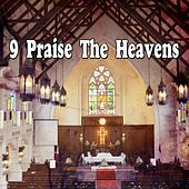 9 Praise The Heavens by Christian Hymns
