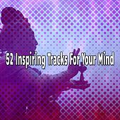 52 Inspiring Tracks For Your Mind von Entspannungsmusik