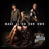 Make It On Our Own de Nolli Brothers