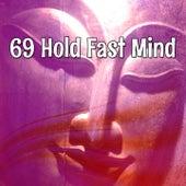 69 Hold Fast Mind de Meditación Música Ambiente