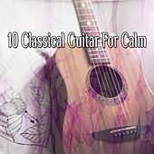10 Classical Guitar For Calm de Instrumental