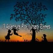 13 Adventure Play Nursery Rhymes by Canciones Infantiles