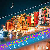 The Songs of Memories: Verde Luna, Vol. 4 von Various Artists