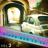 The Songs of Memories: Pippo Non Lo Sa, Vol. 3 di Various Artists