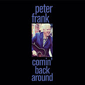 Comin' Back Around by Peter Frank