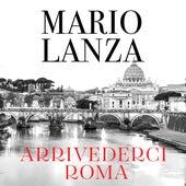 Arrivederci Roma by Mario Lanza