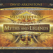 Mysteries from Myths and Legends by David Arkenstone