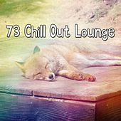 73 Chill Out Lounge by Ocean Sounds Collection (1)