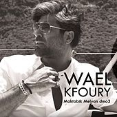Maktobik Melyan Dmoú de Wael Kfoury