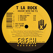 Housin' With The T's / T-n-Off de T La Rock
