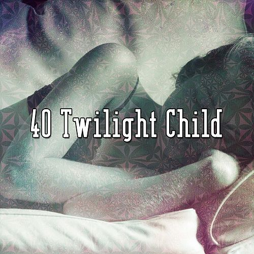 40 Twilight Child by Lullaby Land