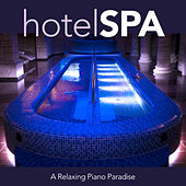 Hotel Spa: A Relaxing Piano Paradise by Spa Music (1)