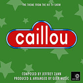 Caillou - Theme Song by Geek Music
