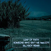 Leap of Faith (Sillyboy Remix Single Edition) de Someone Who Isn't Me